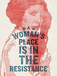 Star Wars Rebel poster Woman's Place is in the Resistance by Hayley Gilmore, donated for people to use to protest Protest Kunst, Protest Art, Protest Posters, Women's Rights Posters, Movie Posters, Princesa Leia, Feminist Art, Feminist Quotes, Grafik Design