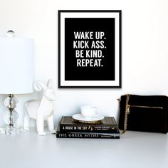 Wake Up. Kick Ass. Be Kind. Repeat. - Printable Art  This black and white design adds a bit of edginess to any bedroom or living space. Download includes 3 JPEG files and 1 PDF file. This high resolution print comes in 300 dpi so you will have a crisp and beautiful print.  There are some great local print shops that can produce this print in striking colours very economically, such as Staples, Kwik Kopy, and Digigraphics to name a few. You can also get it printed from many online print shops…