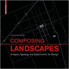 Composing landscapes : analysis, typology and experiments for design / Clemens Steenbergen ;with the cooperation of Sabine Meeks, Steffen Nijhuis. Signatura:  661 STE 0   Na Biblioteca: http://kmelot.biblioteca.udc.es/record=b1548340~S1*gag