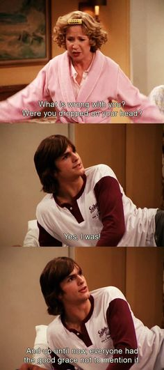 Hahahaha Kelso
