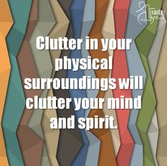Clutter in your physical surroundings will clutter your mind and spirit. #ShriVastuKrit #InteriorDesign #Designing #quote