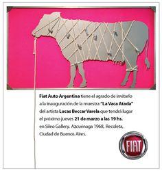 """Muestra """"LA VACA ATADA"""" de Lucas Beccar Varela. Desde el 21 de marzo a las 19 hs., hasta el 9 de abril de 2013,   en Sileo Gallery, Azcuénaga 1968,  Recoleta, Ciudad de Buenos Aires."""