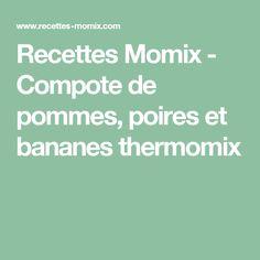Recettes Momix - Compote de pommes, poires et bananes thermomix