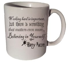 WORKING HARD Is IMPORTANT Harry Potter quote 11 by CoffeeMugCup