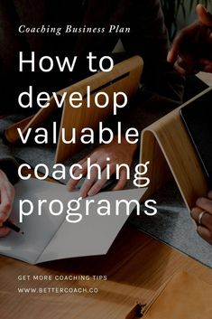 You developed the positioning for your coaching business and know what value you want to add and to whom. Consider the best way to deliver that value for maximum affect by assessing four high-value types of coaching programs Life Coaching Tools, Leadership Coaching, Online Coaching, Business Coaching, Business Tips, Sales Coaching, Boss Babe, Peer Learning, Life Balance