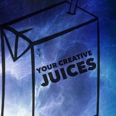 What gets your creative juices flowing?