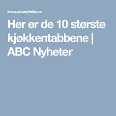 Her er de 10 største kjøkkentabbene | ABC Nyheter