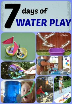 7 days of Water Play. Fun water activities for kids.. with most of them easily enjoyed regardless of the weather.