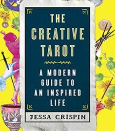 The Creative Tarot: A Modern Guide To An Inspired Life PDF