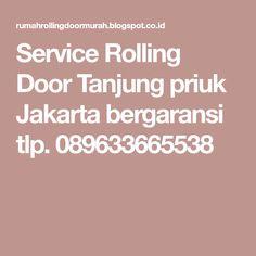 Service Rolling Door Tanjung priuk Jakarta bergaransi tlp. 089633665538