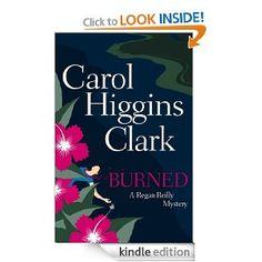 Amazon.com: Burned: A Regan Reilly Mystery eBook: Carol Higgins Clark: Books