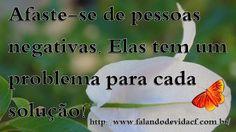 FALANDO DE VIDA!!: Afaste-se de pessoas negativas.
