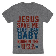 907a387410d9 Jesus Save Me Blue jean Baby Born In The U.S.A. - Party like a country girl