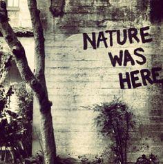 Nature was here ♡ graffiti