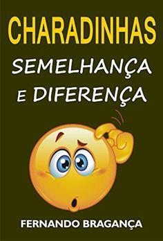 Charadinhas: Semelhança e diferença eBook: Fernando Bragança: Amazon.com.br: Loja Kindle