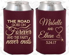 The Road Goes on Forever and the Party Never Ends, Unique Wedding Gift, Romantic Wedding Gift, Fairy Tale Wedding, Can Koozies (479)