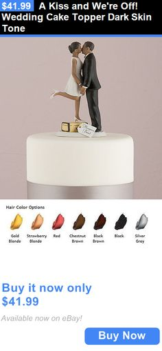 Wedding Cakes Toppers: A Kiss And Were Off! Wedding Cake Topper Dark Skin Tone BUY IT NOW ONLY: $41.99