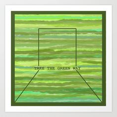 GREEN WAY Art Print by NioviSakali - $14.56