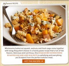 Roquefort Rotini with Roasted Squash and Walnuts Recipe from Panera