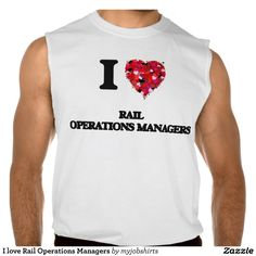 I love Rail Operations Managers Sleeveless Tees Tank Tops