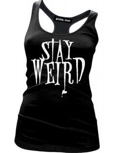 Stay Weird Tank Top - Black