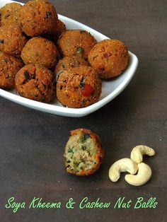 Soya Kheema, Cashew Nut Balls