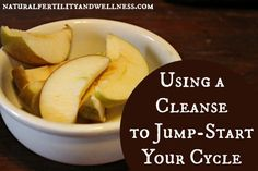 Using A Cleanse To Jump-start Your Cycle
