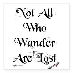 Not All Who Wander Are Lost Rectangle Sticker on CafePress.com