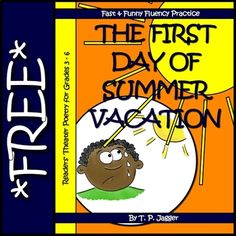 "Free readers' theater poetry script: ""The First Day of Summer Vacation""Readers' theater (also spelled ""reader's theatre"") is a terrific teaching tool for developing students' reading fluency. Furthermore, the natural rhythm of poetry can further support students as they develop into fluent readers."