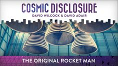 The Original Rocket Man with David Adair - Cosmic Disclosure with David Wilcock - Season 8, Episode 2 - 8/15/2017 - David Wilcock introduces us to David Adair, an insider from the original Disclosure Project lineup who has worked for most of his life developing secret rocket technology. He was an exceptional child who developed a strong interest in the future of space travel after devouring countless books in his local library. As he started launching rockets in a cornfield in Ohio, the...