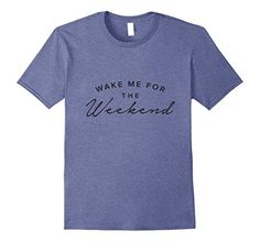 Mens Wake me for the Weekend Trendy Boho Hippie T-shirt 3... https://www.amazon.com/dp/B072R17ZW6/ref=cm_sw_r_pi_dp_x_165pzbG5VQQCX