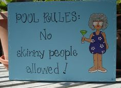 """Hand Painted Wooden Blue Pool Sign, """"POOL RULES: No Skinny People Allowed."""". $12.00, via Etsy."""