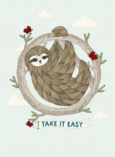 Sloth Print - Take It Easy - Print - Sloth Illustration - Illustration Print - Art Print - Animal Print Baby Sloth, Cute Sloth, Alpacas, Sloth Tattoo, Cute Animals, Animals And Pets, My Spirit Animal, Bunt, Cute Pictures