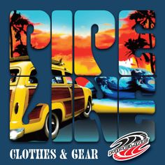 Classic California surf lifestyle artwork to share on a aloha Sunday from Pipeline Clothes & Gear.