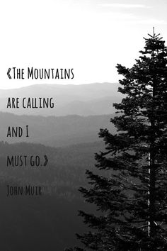 The Mountains are calling and I must go - John Muir Quote Print by Jillian Schipper Fine Art Photography, $15.00