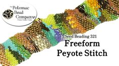 FREE This tutorial from The Potomac Bead Company shows you how to do freeform peyote stitch. Freeform peyote differs from standard odd or even count peyote stitch...