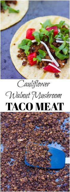 Vegan taco meat made from cauliflower, mushrooms and walnuts!