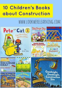 10 Children's Books about Construction - Look! We're Learning!