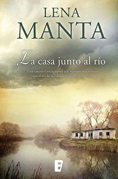 Buy La casa junto al río by Lena Manta and Read this Book on Kobo's Free Apps. Discover Kobo's Vast Collection of Ebooks and Audiobooks Today - Over 4 Million Titles! Good Books, Books To Read, I Love Reading, Reading Books, Romans, Book Worms, Audiobooks, Literature, Ebooks