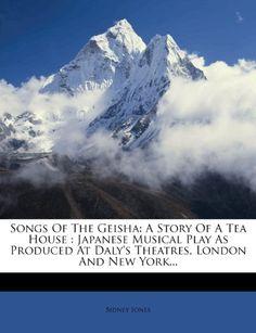 Songs Of The Geisha: A Story Of A Tea House : Japanese Mu... https://www.amazon.com/dp/1278750169/ref=cm_sw_r_pi_dp_x_aKSmybF06SN74