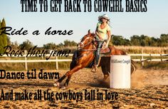 Cowgirl up. Western quote. Cowgirl life. Turn and burn. Barrel racing. This is my life quote. lol <3