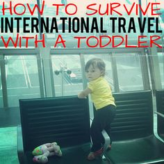 to the sea: How to Survive International Travel with a Toddler