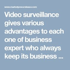 Video surveillance gives various advantages to each one of business expert who always keep its business security on top priority. These security services aren't helps in stopping outside burglaries, additionally assume a key part to protect business premises from unwanted criminal attacks