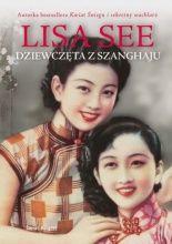 Dziewczęta z Szanghaju - Lisa See - Lubimy Czytać
