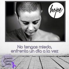 No tengas miedo por lo que pueda pasar mañana, vive de un día a la vez. #Survivor #Sobreviviente #Superviviente #Cancer #Cáncer