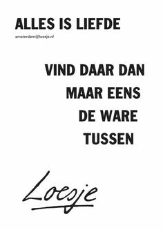 Loesje Words Quotes, Me Quotes, Funny Quotes, Sayings, Powerful Quotes, Powerful Words, Dutch Words, Feelings Words, Dutch Quotes