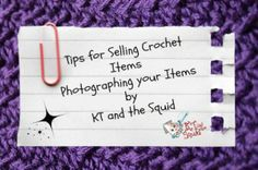Tips for selling crochet items by improving your photography skills - by KT and the Squid