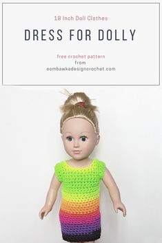 Now Dolly needs a crochet dress. This is an 18 inch doll clothes pattern. Crochet this one-piece dress for dolly. The crocheted dress will fit most 18 inch dolls. The pattern is worked in one piece from start to finish and uses a striped yarn so you don't need to change colors! The dress looks beautiful in a single color too. via @OombawkaDesign