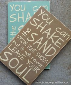 NEW You Can Shake the Sand from Your Shoes But it Will Never Leave Your Soul - Beach Vintage Style Typography Word Art Sign.