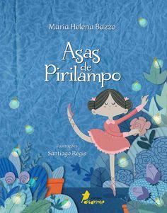 Santiago Régis: Asas de Pirilampo #livros #livrosinfantis #ilustração #book #childrenbook #illustration #ballet #ballerina #fireflies
